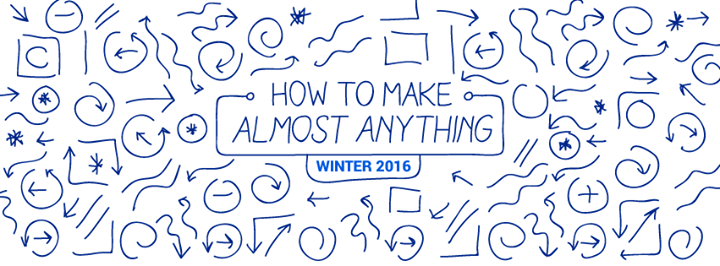 How to Make Almost Anything (District 3, janvier 2016)